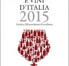 Vignaioli e vini d'Italia 2015. La guida di Luciano Ferraro e Luca Gardini